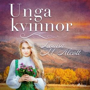 Unga kvinnor (ljudbok) av Louisa M. Alcott