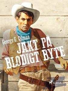 Jakt på blodigt byte (e-bok) av George G. Gilma