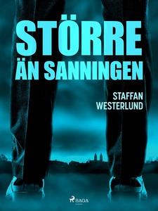 Större än sanningen (e-bok) av Staffan Westerlu