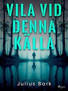 Vila vid denna källa (e-bok) av Julius Bark