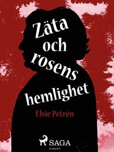 Zäta och rosens hemlighet (e-bok) av Elsie Petr
