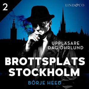 Brottsplats Stockholm - Del 2 (ljudbok) av Börj