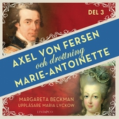 Axel von Fersen och drottning Marie-Antoinette - Del 3