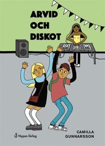 Arvid och diskot (ljudbok) av Camilla Gunnarsso