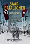 Saarbataljonen: Svenska fredssoldater i Hitlers skugga 1934-35
