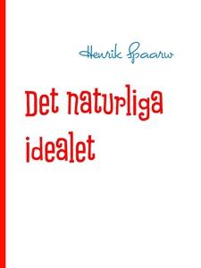 Det naturliga idealet (e-bok) av Henrik Spaarw