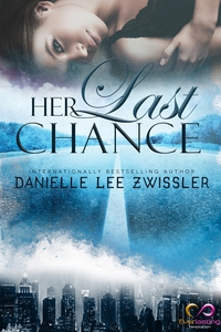 Her last chance (e-bok) av Danielle Lee Zwissle