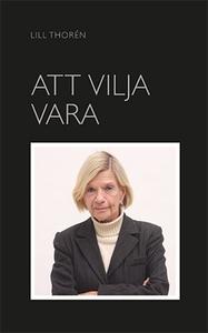 Att Vilja Vara (e-bok) av Lill Thorén