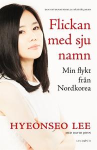 Flickan med sju namn (e-bok) av Hyeonseo Lee, D