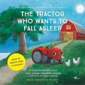The Tractor Who Wants to Fall Asleep : A New Way of Getting Children to Sleep (US male reader)