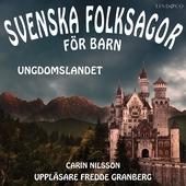 Svenska folksagor för barn - Del 4