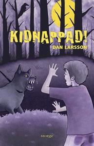 Kidnappad! (e-bok) av Dan Larsson
