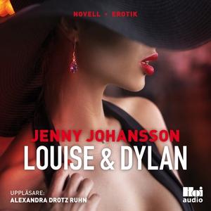 Louise & Dylan (ljudbok) av Jenny Johansson