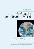 Healing the Astrologer´s World: Astrology in a Global perspective
