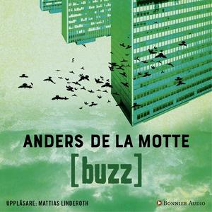 Buzz (ljudbok) av Anders De la Motte