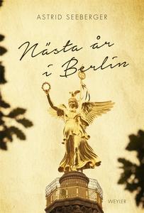 Nästa år i Berlin (ljudbok) av Astrid Seeberger