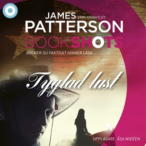 Bookshots: Tyglad lust (ljudbok) av James Patte