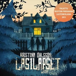 Lasilapset (ljudbok) av Kristina Ohlsson