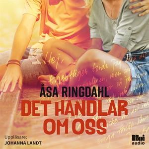 Det handlar om oss (ljudbok) av Åsa Ringdahl