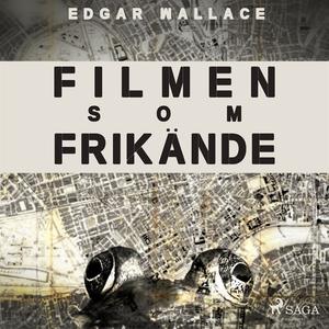 Filmen som frikände (ljudbok) av Edgar Wallace