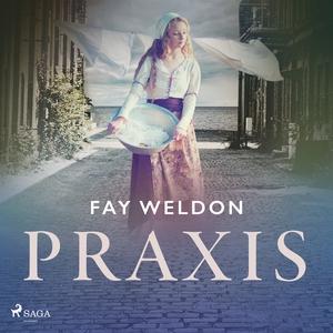 Praxis (ljudbok) av Fay Weldon