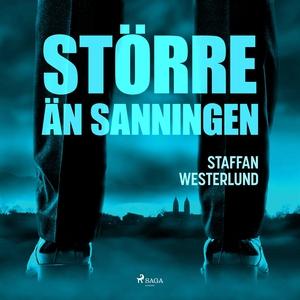 Större än sanningen (ljudbok) av Staffan Wester