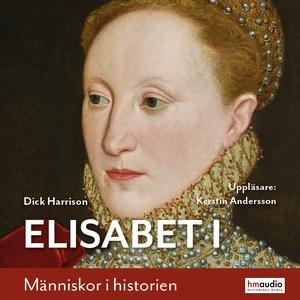 Elisabet I (ljudbok) av Dick Harrison