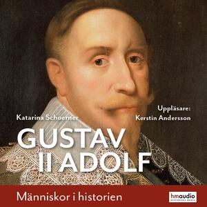Gustav II Adolf (ljudbok) av Katarina Schoerner