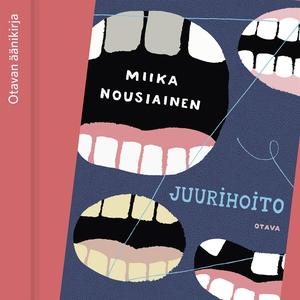 Juurihoito (ljudbok) av Miika Nousiainen
