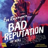 Bad reputation - År noll