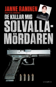 De kallar mig Solvallamördaren (e-bok) av Ivar