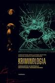Kriminologia: Rikollisuus ja kontrolli muuttuvassa yhteiskunnassa