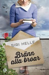 Bränn alla broar (e-bok) av Siri Helle