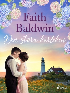Den stora kärleken (e-bok) av Faith Baldwin