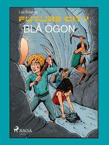 Future city 3: Blå ögon (e-bok) av Lise Bidstru