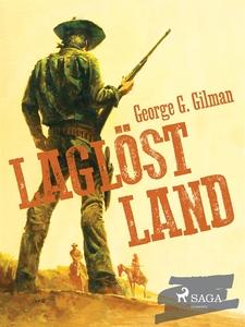 Laglöst land (e-bok) av George G. Gilman