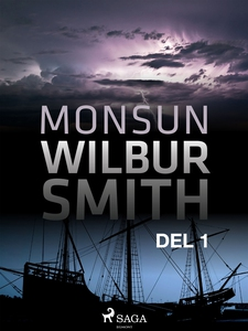 Monsun del 1 (e-bok) av Wilbur Smith