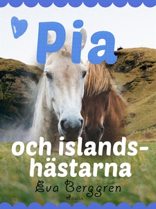 Pia och islandshästarna (e-bok) av Eva Berggren