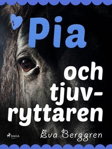 Pia och tjuvryttaren (e-bok) av Eva Berggren