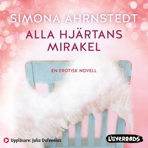 Alla hjärtans mirakel (ljudbok) av Simona Ahrns