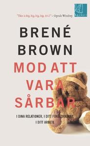 Mod att vara sårbar (e-bok) av Brené Brown
