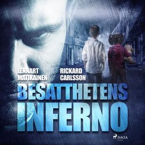Besatthetens inferno (ljudbok) av Lennart Matik