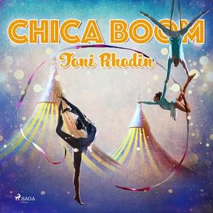 Chica Boom (ljudbok) av Toni Rhodin