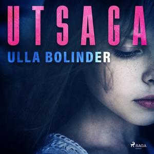Utsaga (ljudbok) av Ulla Bolinder