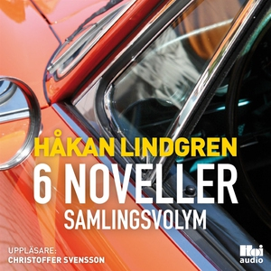 Håkan Lindgren 6 noveller samlingsvolym (ljudbo