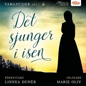 Det sjunger i isen (ljudbok) av Linnea Dunér