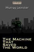 The Machine That Saved the World