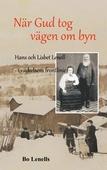 När Gud tog vägen om byn: Hans och Lisbet Lenell - i väckelsens frontlinje