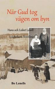 När Gud tog vägen om byn: Hans och Lisbet Lenel