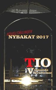 Nybakat 2017: TIO vinnande noveller (e-bok) av
